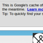 Top tip: Use Google cache to browse a webpage that's down Peter Mahoney